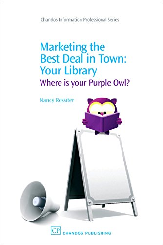 Marketing the Best Deal in Town: Your Library: Where Is Your Purple Owl?: Nancy Rossiter