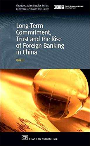 9781843343219: Long-Term Commitment, Trust and the Rise of Foreign Banking in China (Chandos Asian Studies Series)