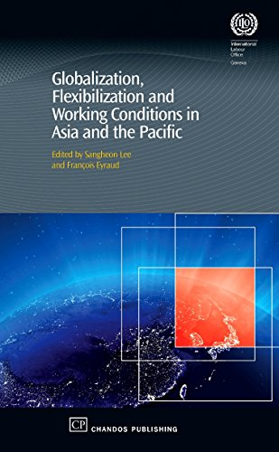 Globalization, Flexibilization and Working Conditions in Asia and the Pacific (Chandos Asian ...