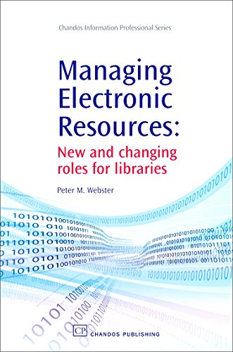Managing Electronic Resources: New and Changing Roles for Libraries (Chandos Information ...