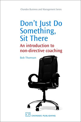 9781843344308: Don't Just Do Something, Sit There: An Introduction to Non-Directive Coaching (Chandos Business and Management Series)
