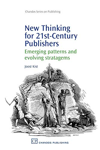 9781843344452: New Thinking for 21st Century Publishers: Emerging Patterns and Evolving Stratagems (Chandos Series on Publishing)