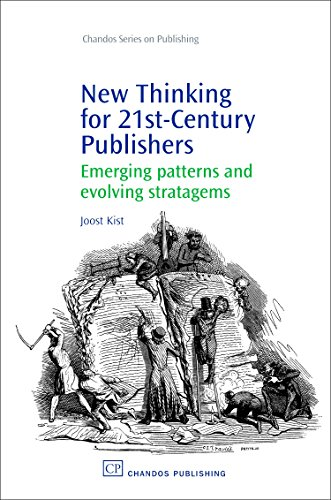 9781843344469: New Thinking for 21st Century Publishers: Emerging Patterns and Evolving Stratagems (Chandos Series on Publishing)