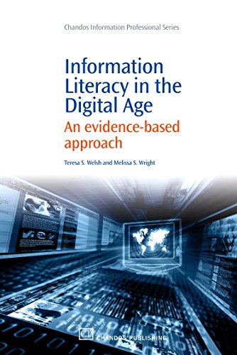 Information Literacy in the Digital Age: An Evidence-Based Approach (Chandos Information ...