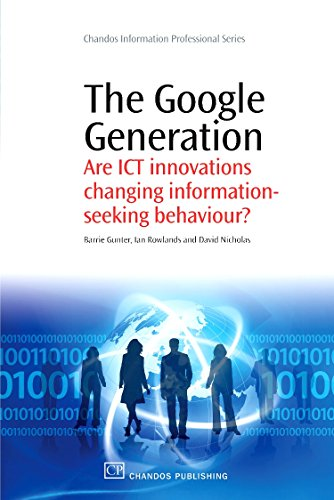 9781843345572: The Google Generation: Are ICT innovations Changing information Seeking Behaviour? (Chandos Information Professional Series)