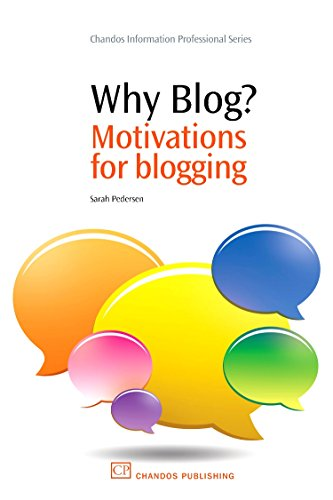 9781843345831: Why Blog?: Motivations for Blogging (Chandos Information Professional Series)