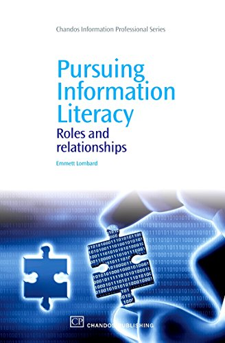 9781843345909: Pursuing Information Literacy: Roles and Relationships (Chandos Information Professional Series)