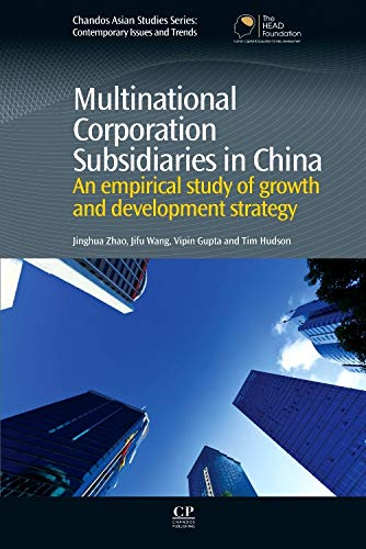 9781843346050: Multinational Corporation Subsidiaries in China: An Empirical Study of Growth and Development Strategy (Chandos Asian Studies Series)
