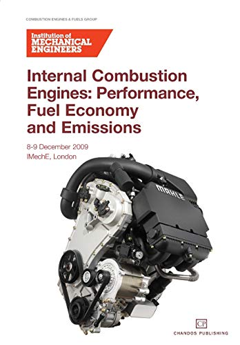 Internal Combustion Engines: Performance, Fuel Economy and Emissions (Paperback): Institution of ...