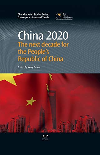 9781843346319: China 2020: The Next Decade for the People's Republic of China (Chandos Asian Studies Series)