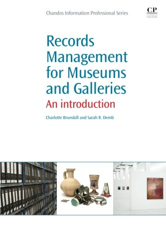 Records Management for Museums and Galleries: An Introduction (Chandos Information Professional ...