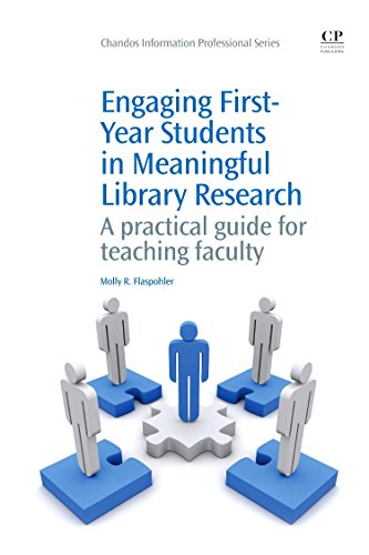 9781843346401: Engaging First-Year Students in Meaningful Library Research: A Practical Guide for Teaching Faculty (Chandos Information Professional Series)