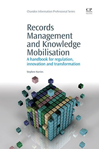 9781843346531: Records Management and Knowledge Mobilisation: A Handbook for Regulation, Innovation and Transformation (Chandos Information Professional Series)
