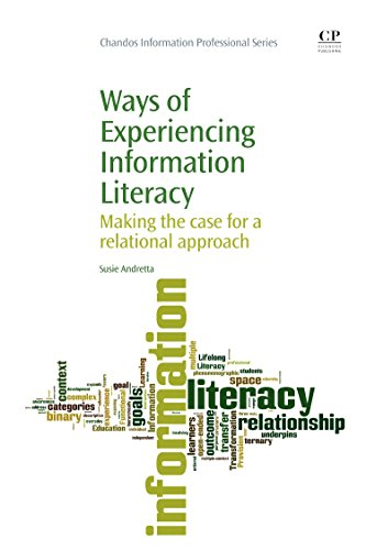 Ways of Experiencing Information Literacy: Making the Case for a Relational Approach (Chandos ...