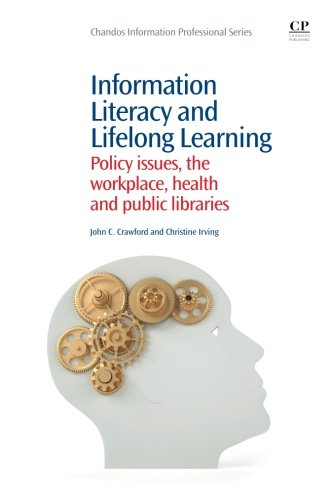 9781843346821: Information Literacy and Lifelong Learning: Policy Issues, the Workplace, Health and Public Libraries (Chandos Information Professional Series)