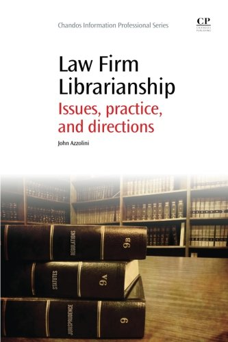 Law Firm Librarianship: Issues, Practice, and Directions: John Azzolini
