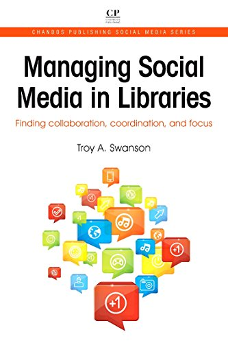 9781843347118: Managing Social Media in Libraries: Finding Collaboration, Coordination, and Focus (Chandos Publishing Social Media Series)