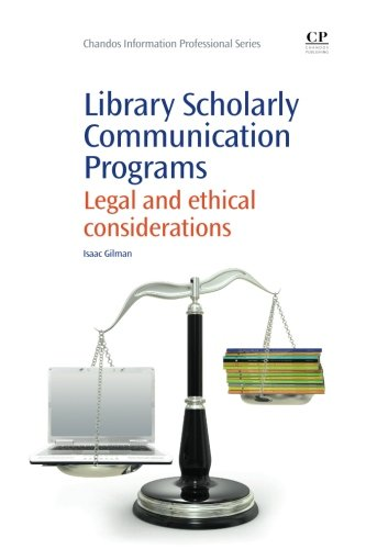 Library Scholarly Communication Programs: Legal and Ethical Considerations (Chandos Information ...