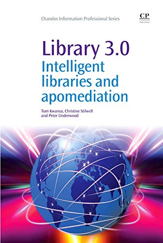 9781843347187: Library 3.0: Intelligent Libraries and Apomediation (Chandos Information Professional Series)