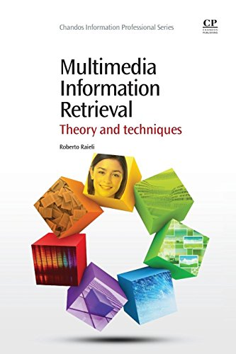Multimedia Information Retrieval: Theory and Techniques: Roberto Raieli