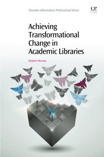 9781843347248: Achieving Transformational Change in Academic Libraries (Chandos Information Professional Series)