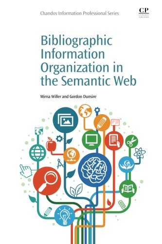 9781843347316: Bibliographic Information Organization in the Semantic Web (Chandos Information Professional Series)