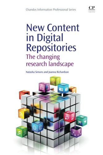 9781843347439: New Content in Digital Repositories: The Changing Research Landscape (Chandos Information Professional Series)