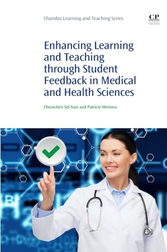 Enhancing Learning and Teaching Through Student Feedback in Medical and Health Sciences (Chandos ...