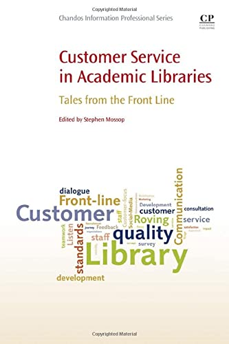 9781843347583: Customer Service in Academic Libraries: Tales from the Front Line (Chandos Information Professional Series)