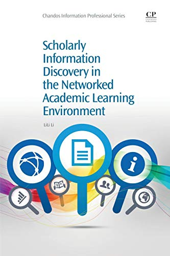 9781843347637: Scholarly Information Discovery in the Networked Academic Learning Environment (Chandos Information Professional Series)