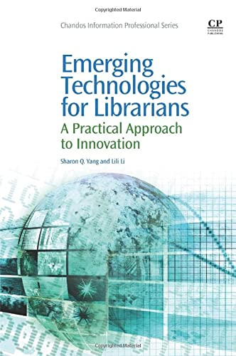 9781843347880: Emerging Technologies for Librarians: A Practical Approach to Innovation (Chandos Information Professional)