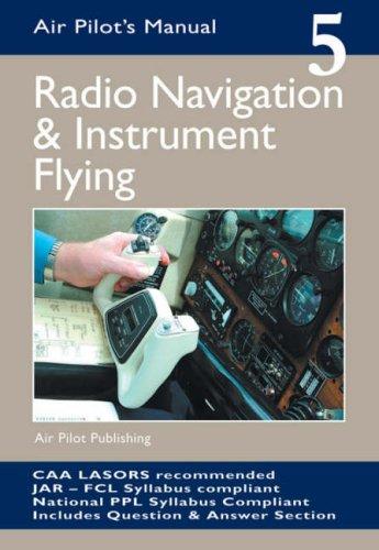 Radio Navigation and Instrument Flying: v. 5 (Air Pilot's Manual): Thom, Trevor