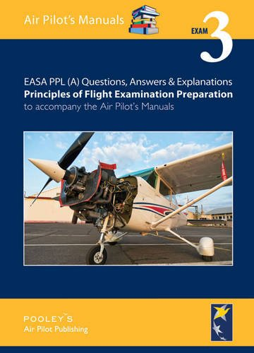 9781843362074: EASA PPL (A) Questions, Answer & Explanations: Exam 3: Principles of Flight Examination Preparation to Accompany the Air Pilot's Manuals