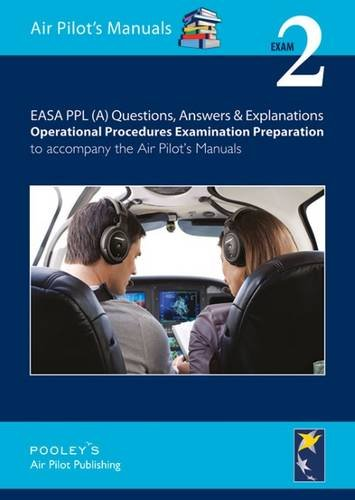 9781843362098: EASA PPL (A) Questions, Answer & Explanations: Exam 2: Operational Procedures Examination Preparation to Accompany the Air Pilot's Manuals