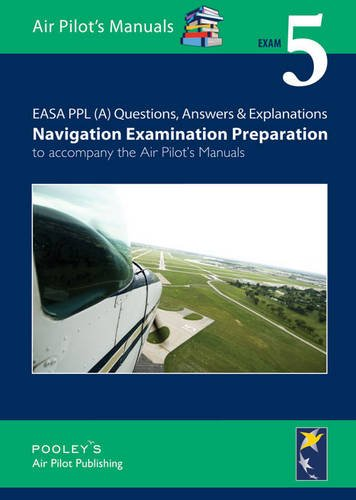 9781843362111: EASA PPL (A) Questions, Answer & Explanations: Exam 5: Navigation Examination Preparation to Accompany the Air Pilot's Manuals