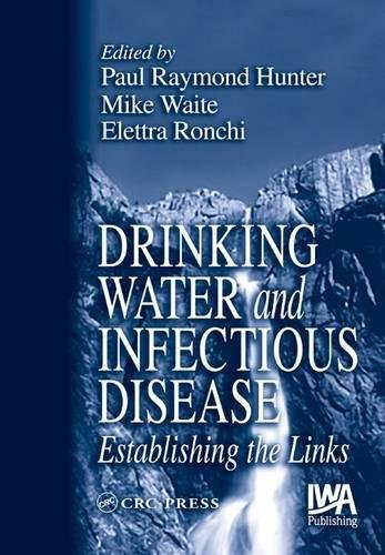 Drinking Water and Infectious Disease: Establishing the: Hunter, P R