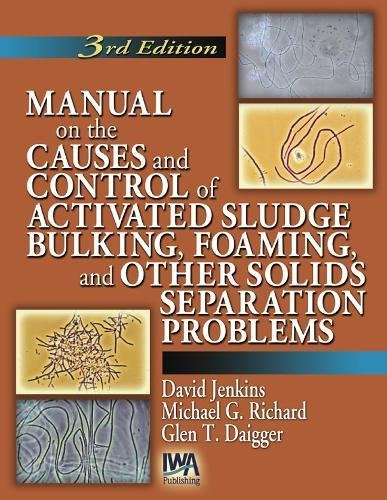 9781843390466: Manual on the Causes and Control of Activated Sludge Bulking, Foaming and Other Solids Separation Problems