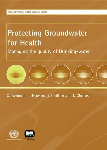 Protecting Groundwater for Health: Managing the Qu: Oliver Schmoll