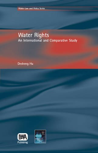 Water Rights: An International and Comparative Study: Hu, Desheng