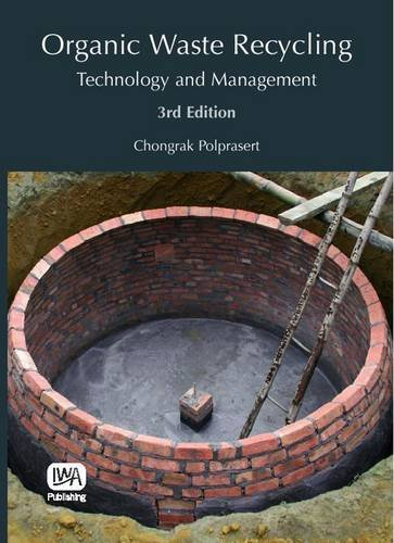 Organic Waste Recycling: Technology and Management: Polprasert, Chongrak