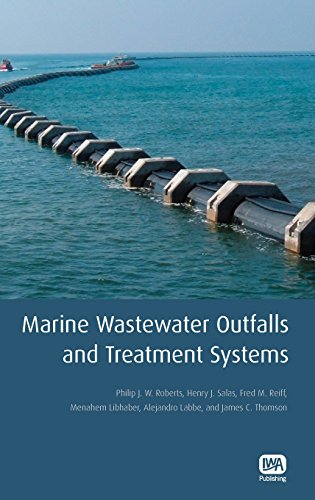 Marine Wastewater Outfalls and Treatment Systems: Roberts, Philip J.