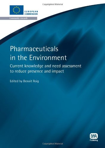 9781843393146: Pharmaceuticals in the Environment: Current Knowledge and Need Assessment to Reduce Presence and Impact (European Water Research)