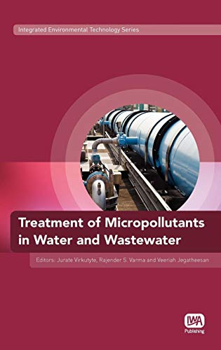 9781843393160: Treatment of Micropollutants in Water and Wastewater (Integrated Environmental Technology Series)