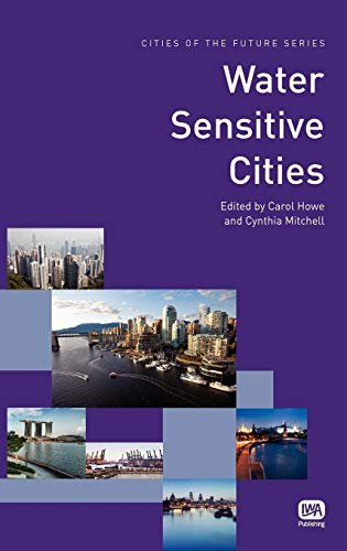 Water Sensitive Cities (Cities of the Future Series)