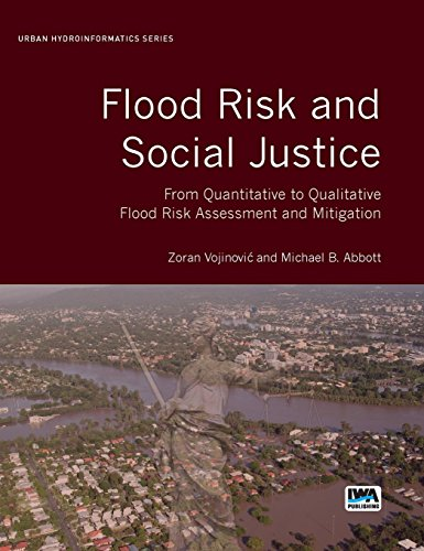 Flood Risk and Social Justice: From Quantitative to Qualitative Flood Risk Assessment and ...