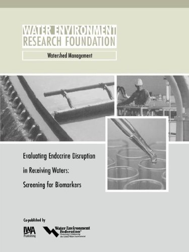 Evaluating Endocrine Disruption in Receiving Waters: Screening from Biomarkers (Werf Report): Cline...