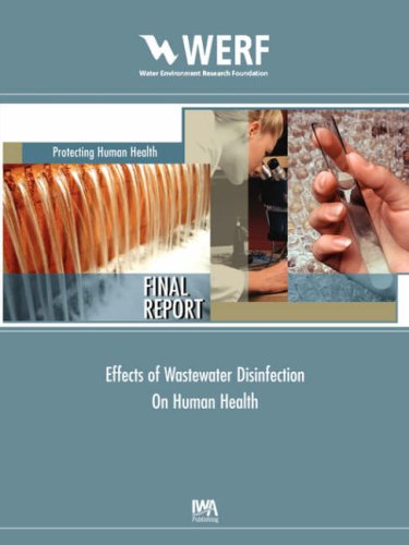 Effects of Wastewater Disinfection on Human Health: WERF Report (Project 99-HHE-1) (WERF Report ...