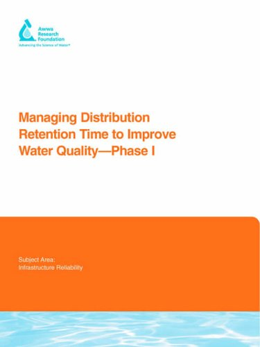 Managing Distribution Retention Time to Improve Water Quality - Phase I (Awwa Research Foundation Reports) (1843399016) by Malcolm Brandt; Jonathan Clement; James Powell