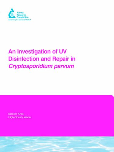 An Investigation of UV Disinfection and Repair in Cryptosporidium Parvum: Paul A Rochelle