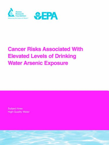 9781843399179: Cancer Risks Associated With Elevated Levels of Drinking Water Arsenic Exposure (Awwa Research Foundation Reports)